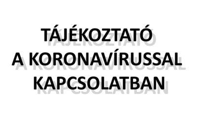 TÁJÉKOZTATÓ A KORONAVÍRUSRÓL