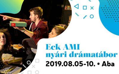 Az Eck AMI nyári drámatábort hirdet Abán